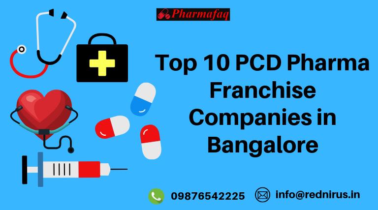 Top 10 PCD Pharma Franchise Companies in Bangalore 2019